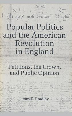 Popular Politics & American Revelo - Bradley, James E (Editor)