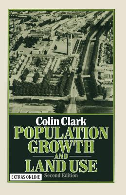Population Growth and Land Use - Clark, Colin