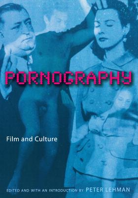 Pornography: Film and Culture - Lehman, Peter (Editor)