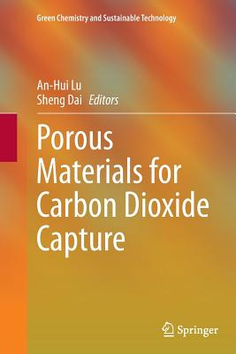 Porous Materials for Carbon Dioxide Capture - Lu, An-Hui (Editor)