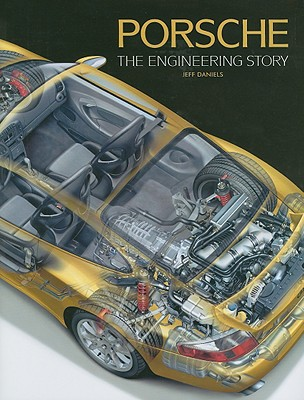 Porsche: The Engineering Story - Daniels, Jeff