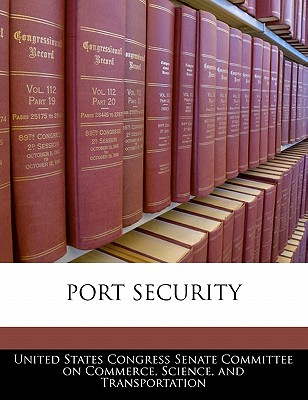 Port Security - United States Congress Senate Committee (Creator)