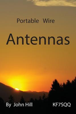 Portable Wire Antennas - Hill, John W