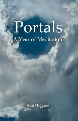 Portals: A Year of Meditation - Higgins, Ann, Professor