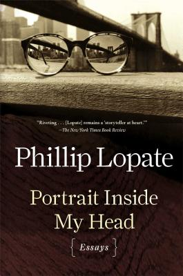 Portrait Inside My Head: Essays - Lopate, Phillip