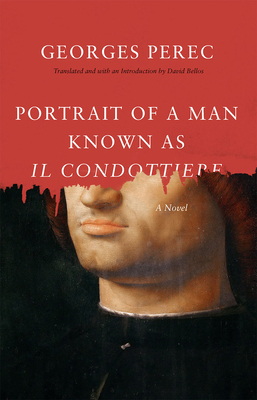 Portrait of a Man Known as Il Condottiere - Perec, Georges, and Bellos, David (Introduction by)