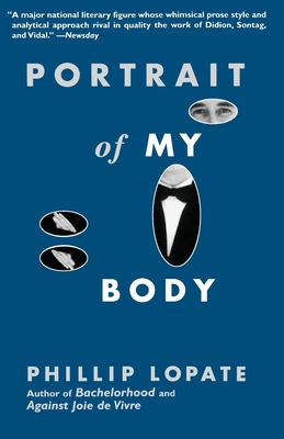 Portrait of My Body - Lopate, Phillip