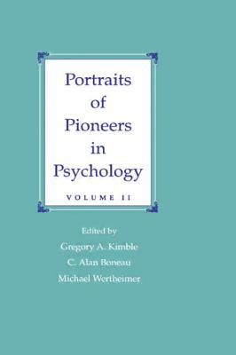 Portraits of Pioneers in Psychology: Volume II - Kimble, Gregory A (Editor)