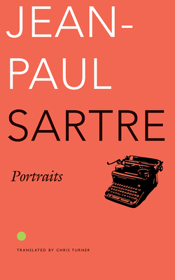 Portraits - Sartre, Jean-Paul, and Turner, Chris (Translated by)