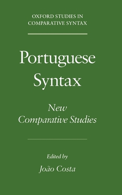 Portuguese Syntax: New Comparative Studies - Costa, Joao (Editor)