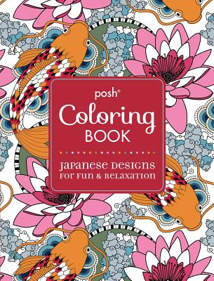 Posh Adult Coloring Book: Japanese Designs for Fun & Relaxation - Andrews McMeel Publishing