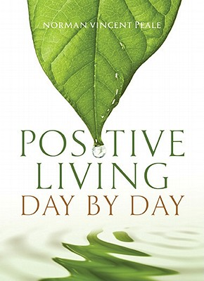 Positive Living: Day by Day - Peale, Norman Vincent