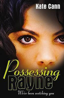 Possessing Rayne - Cann, Kate