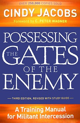 Possessing the Gates of the Enemy: A Training Manual for Militant Intercession - Jacobs, Cindy