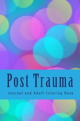 Post Trauma Journal and Adult Coloring Book: Heal After Trauma - Grace, Jc