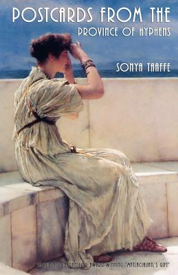Postcards from the Province of Hyphens - Taaffe, Sonya