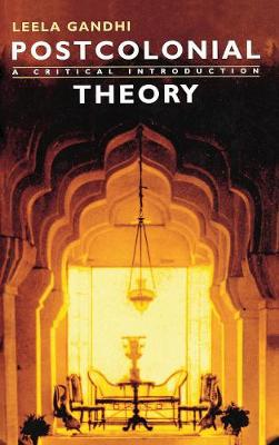 Postcolonial Theory: A Critical Introduction - Gandhi, Leela