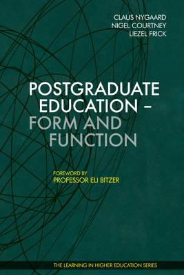 Postgraduate Education - Form and Function - Nygaard, Claus (Editor), and Courtney, Nigel (Editor), and Frick, Liezel