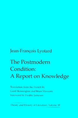 Postmodern Condition: A Report on Knowledge - Lyotard, Jean-Francois, and Massumi, Brian (Translated by), and Jameson, Frederic (Designer)