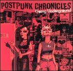 Postpunk Chronicles: Going Underground