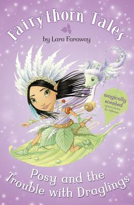 Posy and the Trouble with Draglings - Faraway, Lara