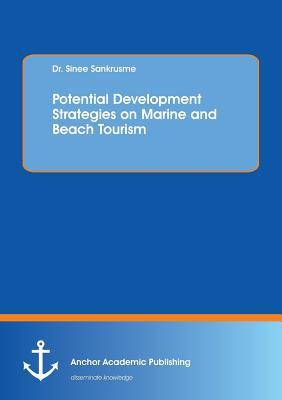 Potential Development Strategies on Marine and Beach Tourism - Sankrusme, Sinee
