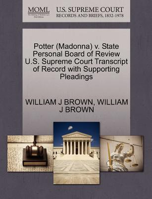 Potter (Madonna) V. State Personal Board of Review U.S. Supreme Court Transcript of Record with Supporting Pleadings - Brown, William J