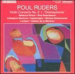 """Poul Ruders: Violin Concerto No. 2; """"Dramaphonia"""""""