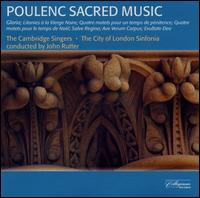 Poulenc: Sacred Music - City of London Sinfonia; Donna Deam (soprano); Mary Seers (soprano); Cambridge Singers (choir, chorus); John Rutter (conductor)
