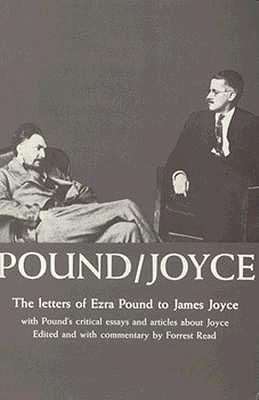 Pound-Joyce: The Letters of Ezra Pound to James Joyce - Read, Forrest, and Pound, Ezra