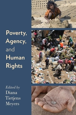 Poverty, Agency, and Human Rights - Meyers, Diana Tietjens