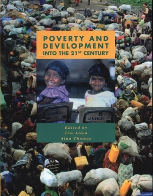 Poverty and Development: Into the 21st Century - Allen, Tim (Editor)