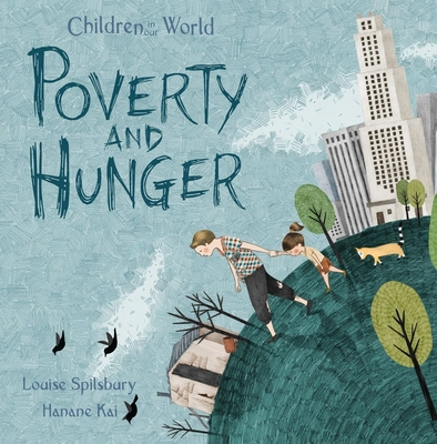 Poverty and Hunger - Spilsbury, Louise A