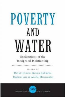 Poverty and Water: Explorations of the Reciprocal Relationship - Hemson, David (Editor)