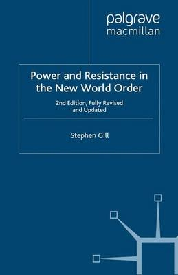 Power and Resistance in the New World Order - Gill, S