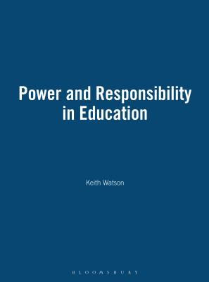 Power and Responsibility in Education - Watson, Keith