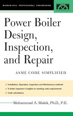 Power Boiler Design, Inspection, and Repair - Malek, Mohammad A, PH.D., P.E.