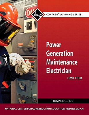 Power Generation Maintenance Electrician Level 4 Trainee Guide - NCCER