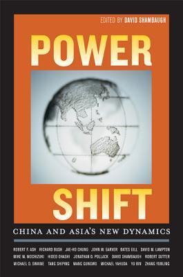 Power Shift: China and Asia's New Dynamics - Shambaugh, David (Editor)