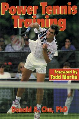 Power Tennis Training - Chu, Donald A, Dr., and Martin, Todd