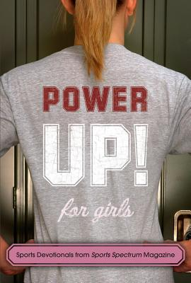 Power Up! for Girls: Devotionals for Girls Who Love Sports - Sports Spectrum