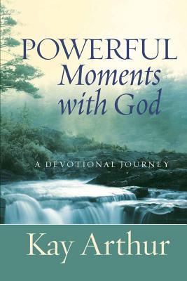 Powerful Moments with God: A Devotional Journey - Arthur, Kay