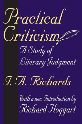 Practical Criticism: A Study of Literary Judgment - Richards, Ivor A, and Richards, I A, and Hoggart, Richard (Introduction by)