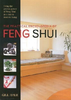 Practical Encyclopedia of Feng Shui - Hale, Gill