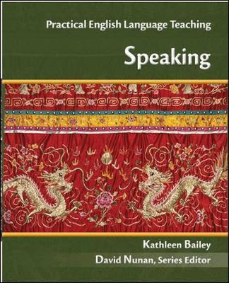 Practical English Language Teaching: Speaking - Bailey, Kathleen M, and Nunan, David, Professor (Editor)