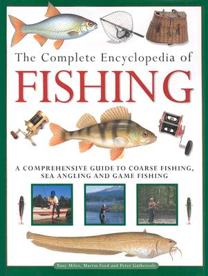 Practical Fishing Encyclopedia - Ford, Martin, and Gathercole, Peter, and Miles, Tony