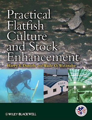 Practical Flatfish Culture and Stock Enhancement - Daniels, Harry V (Editor), and Watanabe, Wade O (Editor)