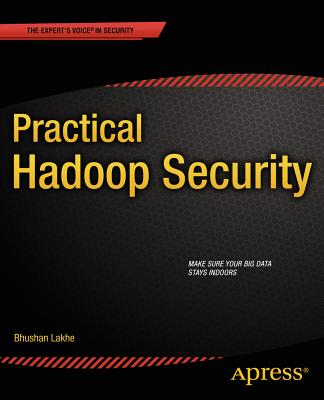 Practical Hadoop Security - Lakhe, Bhushan