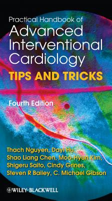 Practical Handbook of Advanced Interventional Cardiology - Nguyen, Thach N, and Hu, Dayi, and Chen, Shao Liang
