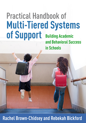 Practical Handbook of Multi-Tiered Systems of Support: Building Academic and Behavioral Success in Schools - Brown-Chidsey, Rachel, PhD